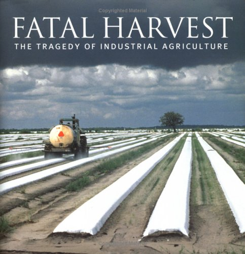 Fatal Harvest: The tragedy of Industrial Agriculture - Edited by Andrew KimbrellFatal Harvest takes an unprecedented look at our current ecologically destructive agricultural system and offers a compelling vision for an organic and environmentally safer way of producing the food we eat.It includes more than 250 profound and startling photographs and gathers together more than 40 essays by leading ecological thinkers including Wendell Berry, Wes Jackson, David Ehrenfeld, Helena Norberg-Hodge, Vandana Shiva, and Gary Nabhan. Its scope and photo-driven approach provide a unique and invaluable antidote to the efforts by agribusiness to obscure and disconnect us from the truth about industrialized foods.