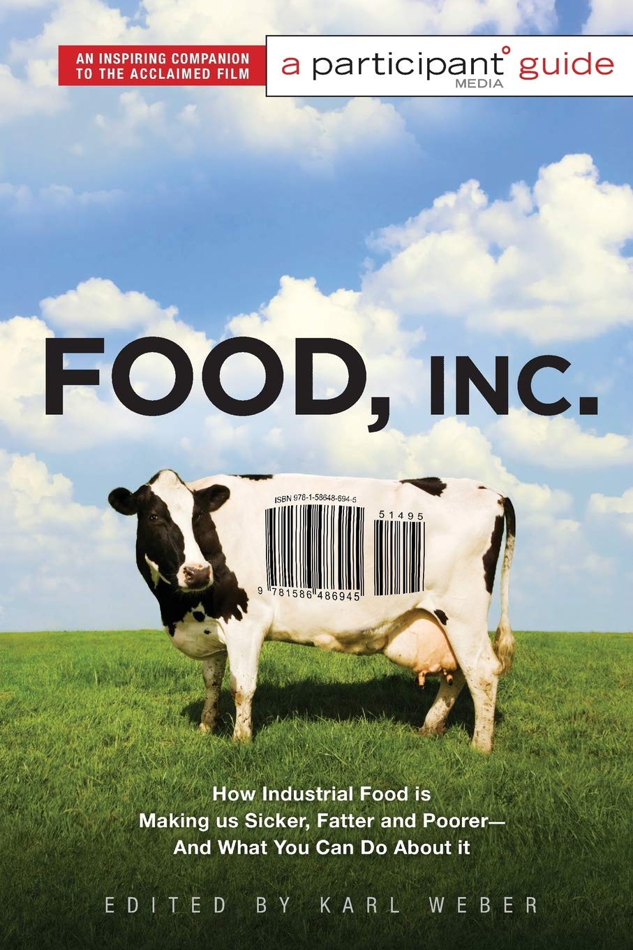 "food Inc.: a participant guide: how industrial food is making us sicker, fatter, and poorer - and what you can do about it - Food, Inc. is guaranteed to shake up our perceptions of what we eat. This powerful documentary deconstructing the corporate food industry in America was hailed by Entertainment Weekly as ""more than a terrific movie—it's an important movie."" Aided by expert commentators such as Michael Pollan and Eric Schlosser, the film poses questions such as: Where has my food come from, and who has processed it? What are the giant agribusinesses and what stake do they have in maintaining the status quo of food production and consumption? How can I feed my family healthy foods affordably.Expanding on the film's themes, the book Food, Inc. will answer those questions through a series of challenging essays by leading experts and thinkers. This book will encourage those inspired by the film to learn more about the issues, and act to change the world."