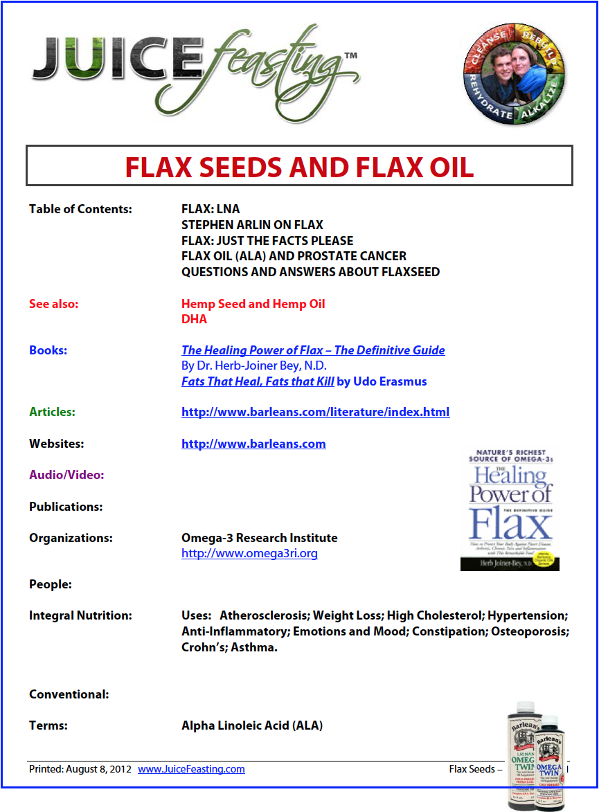 """flax seeds and flax oil - by David Rainoshek, M.A.FLAX IS RAPIDLY BECOMING A WONDER GRAIN OF HEALTH. Flax is a 'miracle that science forgot' for several' generations. It has the potential to help heal and prevent cardiovascular disease, cancer, diabetes, and many other degenerative conditions.According to archaeological authorities on the subject, flax was already being cultivated in Babylon around 5000 BC. Flax seeds and seed pods, wall paintings depicting its cultivation, and cloth made of flax fiber were found in the oldest known Egyptian burial chambers from around 3000 BC. Late stone age archaeological digs in Switzerland dated 3000 to 4000 BC turned up flax seed and flax fiber cloth.Mahatma Gandhi once observed: """"Wherever flax seed becomes a regular food item among the people, there will be better health."""""""