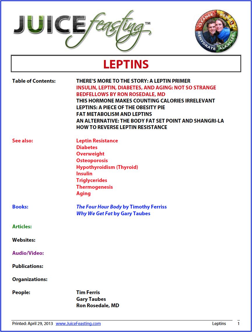leptins - by David Rainoshek, M.A.This is some advanced information on fats. Leptin is a fascinating, powerful hormone that was only discovered in 1994. As such, the research into leptin's regulatory role is in its relative infancy. Based on the thousands of leptin studies in the last decade-and-a-half, leptin seems to be a pretty central player in regulation of metabolism and aging. For more on leptins and how to regulate them in your body with diet and exercise, see today's file!