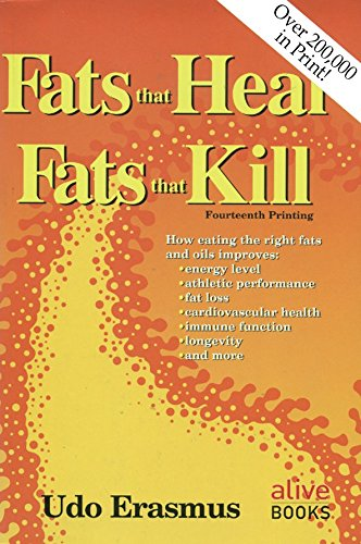 """fats that heal, fats that kill: the complete guide to fats, oils, cholesterol and human health - By Udo Erasmus, PhDGet the skinny on fats! """"Fats that Heal-Fats that Kill"""" brings you the most current research on common and less well-known oils with therapeutic potential, including flaxseed oil, olive oil, fish oil, evening primrose oil and more. Author Udo Erasmus also exposes the manufacturing processes that turn healing fats into killing fats, explains the effects of these damaging fats on human health, and furnishes information that enables you to choose health-promoting oils. 456 pages."""