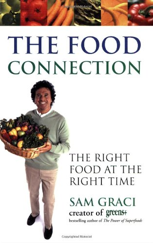 """the food connection - By Sam GraciThe Food Connection will show you:+ How to balance your hormonal system to positively affect weight, motivation, sleep patterns and cognitive abilities+ How to jump start your health with the seven-day """"World's Best Diet""""+ The 17 bioenergetic foods to eat daily+ How food affects your mood at breakfast, lunch and dinner+ Why men and women must take different approaches to ensure their hormonal health+ How to assess your Biological Age — and take quick steps to improve your health."""