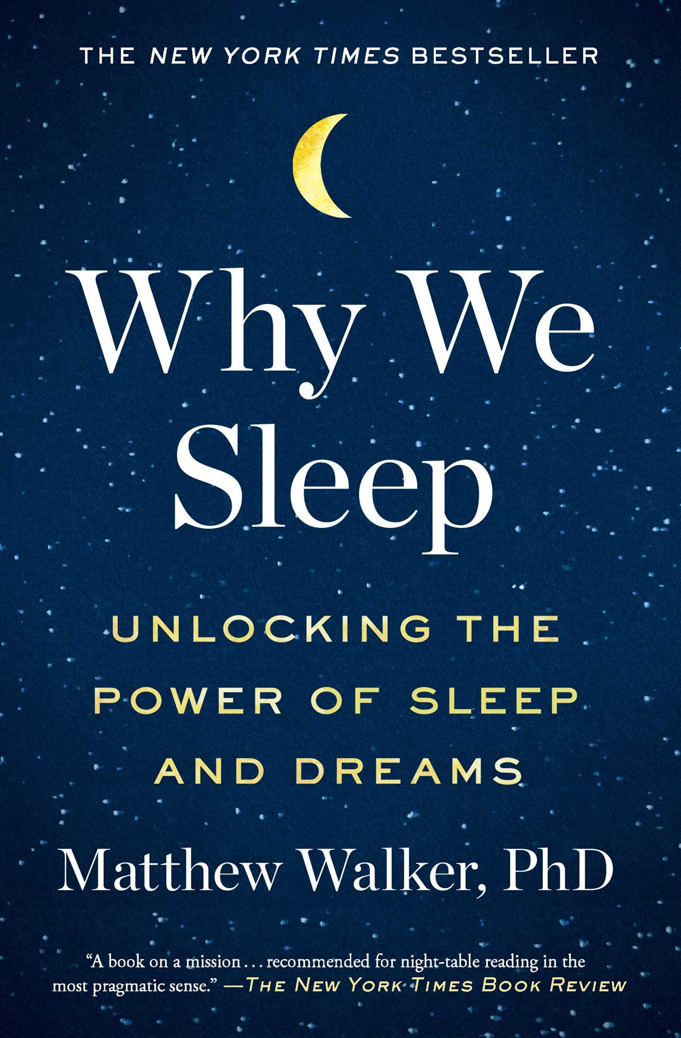 """Why We Sleep: Unlocking the Power of Sleep and Dreams - by Matthew Walker PhDA New York Times bestseller and international sensation, this """"stimulating and important book"""" (Financial Times) from the director of UC Berkeley's Center for Human Sleep Science is a fascinating dive into the purpose and power of slumber. As the Guardian said, Walker explains """"how a good night's shut-eye can make us cleverer, more attractive, slimmer, happier, healthier, and ward off cancer.""""With two appearances on CBS This Morning and Fresh Air's most popular interview of 2017, Matthew Walker has made abundantly clear that sleep is one of the most important but least understood aspects of our life. Until very recently, science had no answer to the question of why we sleep, or what good it served, or why we suffer such devastating health consequences when it is absent.Charting the most cutting-edge scientific breakthroughs, and marshalling his decades of research and clinical practice, Walker explains how we can harness sleep to improve learning, mood and energy levels, regulate hormones, prevent cancer, Alzheimer's and diabetes, slow the effects of aging, and increase longevity. He also provides actionable steps towards getting a better night's sleep every night."""