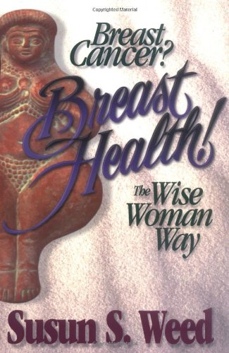 "breast cancer? breast health! the wise woman way - By Susun S. WeedMore than 100,000 copies of this ground-breaking book are currently in print. It is used by breast cancer support groups and hospital-based oncologists in USA, Germany, New Zealand, and Canada. Why? because it offers the best of modern medicine plus level-headed information on the most effective alternative and complementary treatments for breast (and prostate) cancers.Breast Cancer? Breast Health! is for every woman interested in taking breast health into her own hands. The first third offers easy lifestyle changes, simple herbal additions, and tasty food recommendations to reduce risk and improve immune functioning. The second third helps those with possible cancer — what to do before you call the doctor, how to explore your options — and those diagnosed with cancer — including ""alternative treatments to avoid."" Separate chapters detail complementary medicines for those using surgery, chemotherapy, radiation, or tamoxifen. The last third focuses on the 30 most important anti-cancer herbs, with specific instructions for preparation and use.Down-to-earth, compassionate, and lyrical, this information-rich book includes a risk assessment survey; directory of helpful organizations; glossary; index; and many useful illustrations. Introduction by Christiane Northrup, M.D. (American edition) and Susun Love, M.D. (German edition)."
