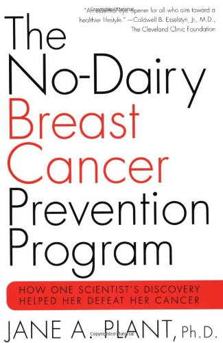 the no dairy breast cancer prevention program - By Dr. Jane Plant, PhD.One out of nine women in the United States will develop breast cancer in her lifetime. For too long, women have erroneously believed that there is little or nothing they can do to prevent this dread illness. Our major medical efforts are directed toward detecting and treating, rather than preventing, breast cancer.Professor Jane Plant, one of Britain's most eminent scientists, contracted breast cancer in 1987. When orthodox medicine gave up and she was told she had only three months to live, she used her extensive scientific training and her knowledge of other cultures to find a way to survive. In her research, she was startled to find that in China breast cancer affects far fewer women than in Western countries. Plant considered there could be a dietary trigger for the illness. As Plant continued her research, she became convinced there was a casual link between consumption of dairy products and breast cancer.In this book, Professor Plant shares the discoveries that allowed her to triumph over breast cancer. With a clear statement of the scientific principles behind her discovery, Professor Plant includes detailed suggestions, including menus and recipes, for ways to alter your diet by eliminating or reducing consumption of many suspected cancer-causing agents, especially dairy products, and replacing them with healthful alternatives.