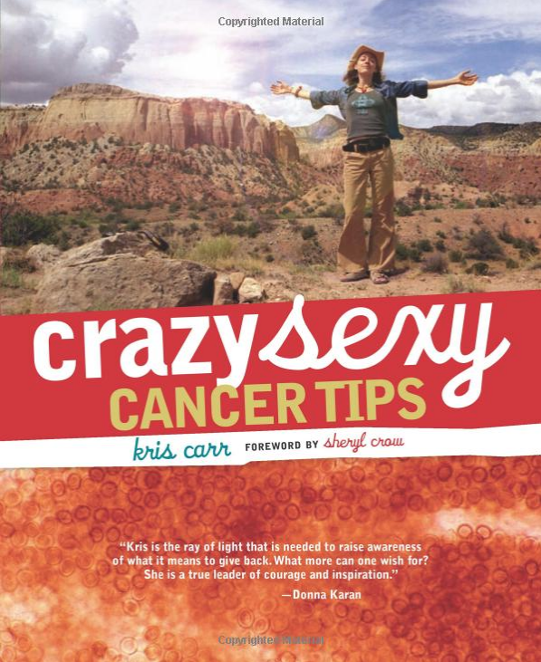 "crazy sexy cancer tips - By Kris CarrAn advice-from-the-trenches cancer survival guidebook for young women with cancer.Actress and photographer Kris Carr thought she had a hangover, but a Jivamukti yoga class didn't provide its usual kick-ass cure. A visit to her doctor confirmed her ""liver looked like Swiss cheese,"" covered with cancerous tumors. She entered trench warfare (wearing cowboy boots into the MRI machine, no less), vowing, ""Cancer needed a makeover and I was just the gal to do it!"" She began writing and filming her journey, documenting her interactions with friends, doctors, alternative ""quacks,"" blind dates, and other women with cancer–sadly a growing group. These include hip, young women such as illustrator-author Marisa Acocella Marchetto (Cancer Vixen), Glamour writer-editor Erin Zammett (My So-Called Normal Life), MTV personality Diem Brown (Real World/Road Rules Challenge), model Sharon Blynn (founder, Bald Is Beautiful), and music manager Jackie Farry, among others.CRAZY SEXY CANCER TIPS gathers the lessons learned and advice offered from Carr's own journey, as well as the experiences of her cancer posse. Full-color photos accompany personal stories and candid revelations in this scrapbook of advice, warnings, and resources for the cancer patient. Chapters cover your changing social life, dating, sex, and appearance; essential health tips on how to boost your immune system; recipes; medical and holistic resources; and information on young survivor support groups. The resulting book is a warm, yet informative tool for any woman newly diagnosed with the disease and for those who love them."