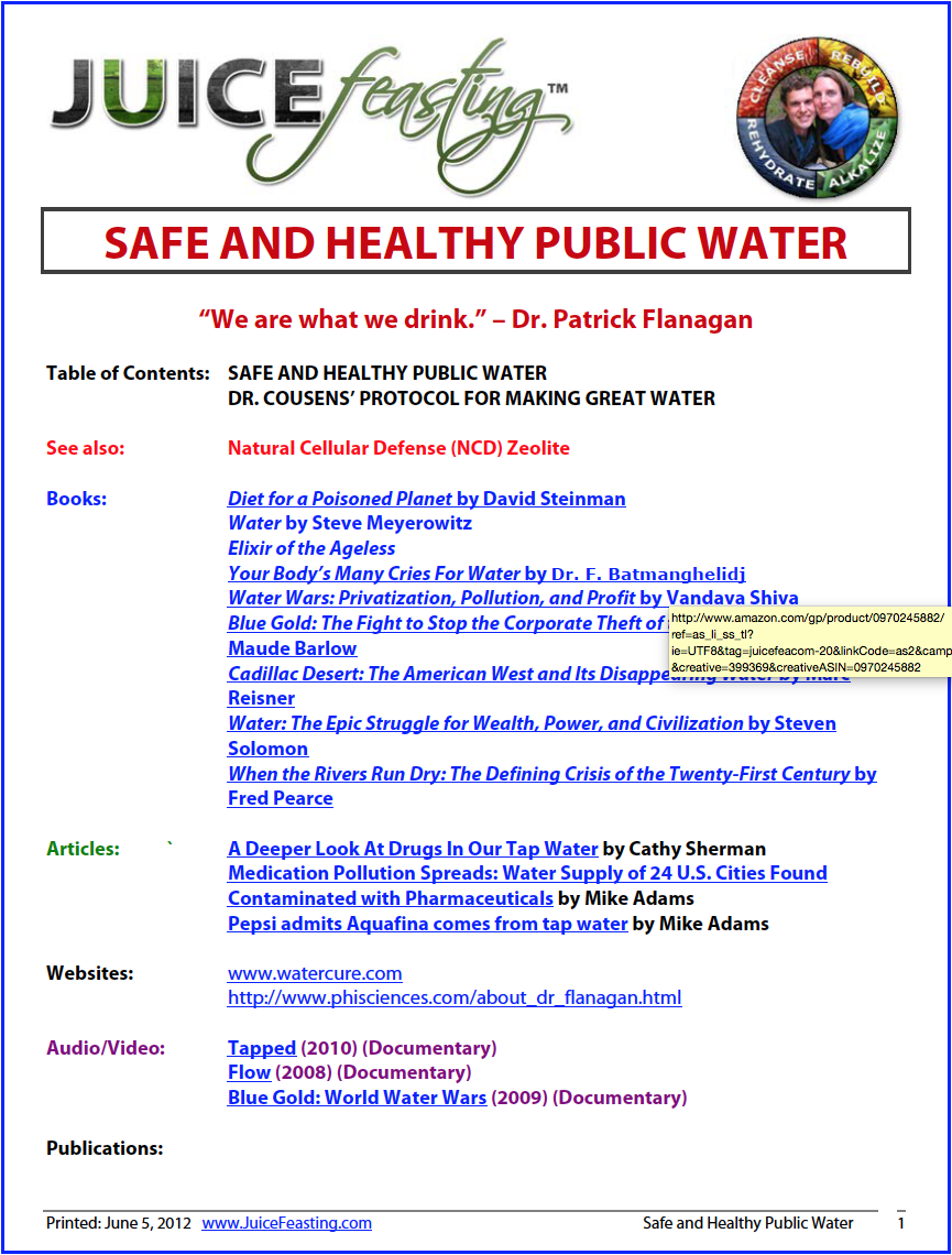 safe and healthy public water - Enjoy this tremendous overview of water resources and their importance for human health and vitality. Chock-full of information sources that will provide you a depth on this subject that few people have, including how to generate your own pristine water at home.