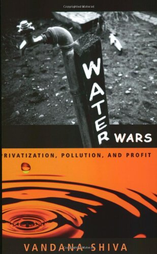 "water wars : privatization, pollution, and profit - By Vandava ShivaWhile draught and desertification are intensifying around the world, corporations are aggressively converting free-flowing water into bottled profits. The water wars of the twenty-first century may match—or even surpass—the oil wars of the twentieth. In Water Wars: Privatization, Pollution and Profit, Vandana Shiva, ""the world's most prominent radical scientist"" (the Guardian), shines a light on activists who are fighting corporate maneuvers to convert this life-sustaining resource into more gold for the elites.In Water Wars, Shiva uses her remarkable knowledge of science and society to outline the emergence of corporate culture and the historical erosion of communal water rights. Using the international water trade and industrial activities such as damming, mining, and aquafarming as her lens, Shiva exposes the destruction of the earth and the disenfranchisement of the world's poor as they are stripped of rights to a precious common good.In her passionate, feminist style, Shiva celebrates the spiritual and traditional role water has played in communities throughout history, and warns that water privatization threatens cultures and livelihoods worldwide. Shiva calls for a movement to preserve water access for all, and offers a blueprint for global resistance based on examples of successful campaigns.Vandana Shiva is a world-renowned environmental leader and recipient of the 1993 Alternative Nobel Peace Prize (the Right Livelihood Award). She is author of several books, including Stolen Harvest: The Hijacking of the Global Food Supply (South End Press, 2000); Biopiracy: The Plunder of Nature and Knowledge (South End Press, 1997); and Staying Alive (St. Martin's Press, 1989). Shiva is a leader, along with Ralph Nader and Jeremy Rifkin, in the International Forum on Globalization. Before becoming an activist, Shiva was one of India's leading physicists."