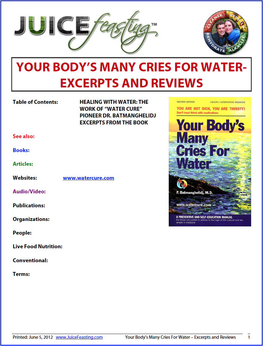 your body's many cries for water - excerpts and reviews - A thorough preview of this must-read book. The take-home from this book: water in your body is incredibly, incredibly important and the healing power of water in your body is immense. Foundational, and unforgettable reading.