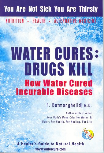 "water cures : drugs kill - how water cured incurable diseases - By Dr. F. BatmanghelidjIn 1992, the book ""Your Body's Many Cries for Water"" introduced a medical breakthrough to the public: the awesome medicinal properties of a simple glass of water for the treatment of a vast range of human health problems.This new book, ""Water Cures: Drugs Kill,"" has been compiled to turn conventional medicine on its head. The revelations you'll read here will transform the practice of medicine all over the world. They will change the present cost-intensive, drug-peddling, and commerce-driven medical system to a physiology-based and disease-preventing natural approach to health in the future. The information in this book will awaken people to the pharmaceutical fraud and terrorism that are foundation to all that is wrong in our current health-care system in America."
