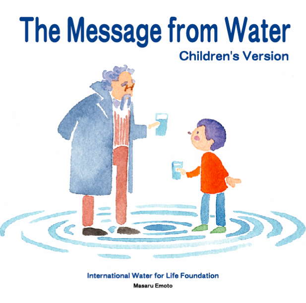messages from water for children by dr. masaru emoto - This is a free book from Dr. Emoto that children will enjoy! Please feel free to pass this one around!