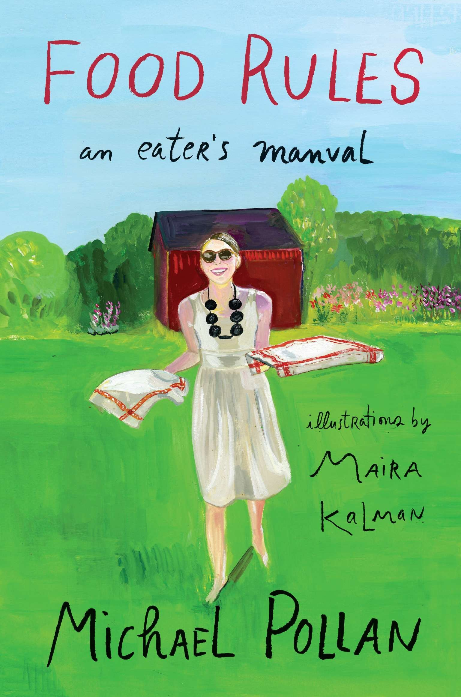 food Rules : an eater's manual - By Michael PollanMichael Pollan and Maira Kalman come together to create an enhanced Food Rules for hardcover, now beautifully illustrated and with even more food wisdom.Michael Pollan's definitive compendium, Food Rules, is here brought to colorful life with the addition of Maira Kalman's beloved illustrations.This brilliant pairing is rooted in Pollan's and Kalman's shared appreciation for eating's pleasures, and their understanding that eating doesn't have to be so complicated. Written with the clarity, concision, and wit that is Michael Pollan's trademark, this indispensable handbook lays out a set of straightforward, memorable rules for eating wisely. Kalman's paintings remind us that there is delight in learning to eat well.The hardcover Pollan-Kalman collaboration will be the Food Rules edition that families will pass down for posterity, sharing lessons for eating healthfully-and joyfully-for all their lives.