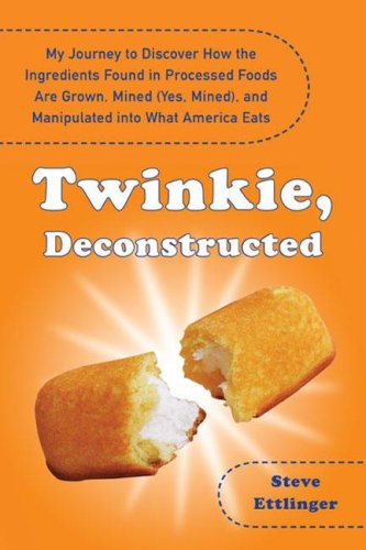 "twinkie, deconstructed - By Steve EttingerA pop-science journey into the surprising ingredients found in most common packaged foodsLike most Americans, Steve Ettlinger eats processed foods. And, like most consumers, he didn't have a clue as to what most of the ingredients on the labels mean. So when his young daughter asked, ""Daddy, what's polysorbate 60?"" he was at a loss—and determined to find out.From the phosphate mines in Idaho to the oil fields in China, Twinkie, Deconstructed demystifies some of the most common processed food ingredients— where they come from, how they are made, how they are used—and why. Beginning at the source (hint: they're often more closely linked to rock and petroleum than any of the four food groups), we follow each Twinkie ingredient through the process of being crushed, baked, fermented, refined, and/or reacted into a totally unrecognizable goo or powder—all for the sake of creating a simple snack cake.An insightful exploration of the modern food industry, if you've ever wondered what you're eating when you consume foods containing mono- and diglycerides or calcium sulfate (the latter a food-grade equivalent of plaster of paris), this book is for you."