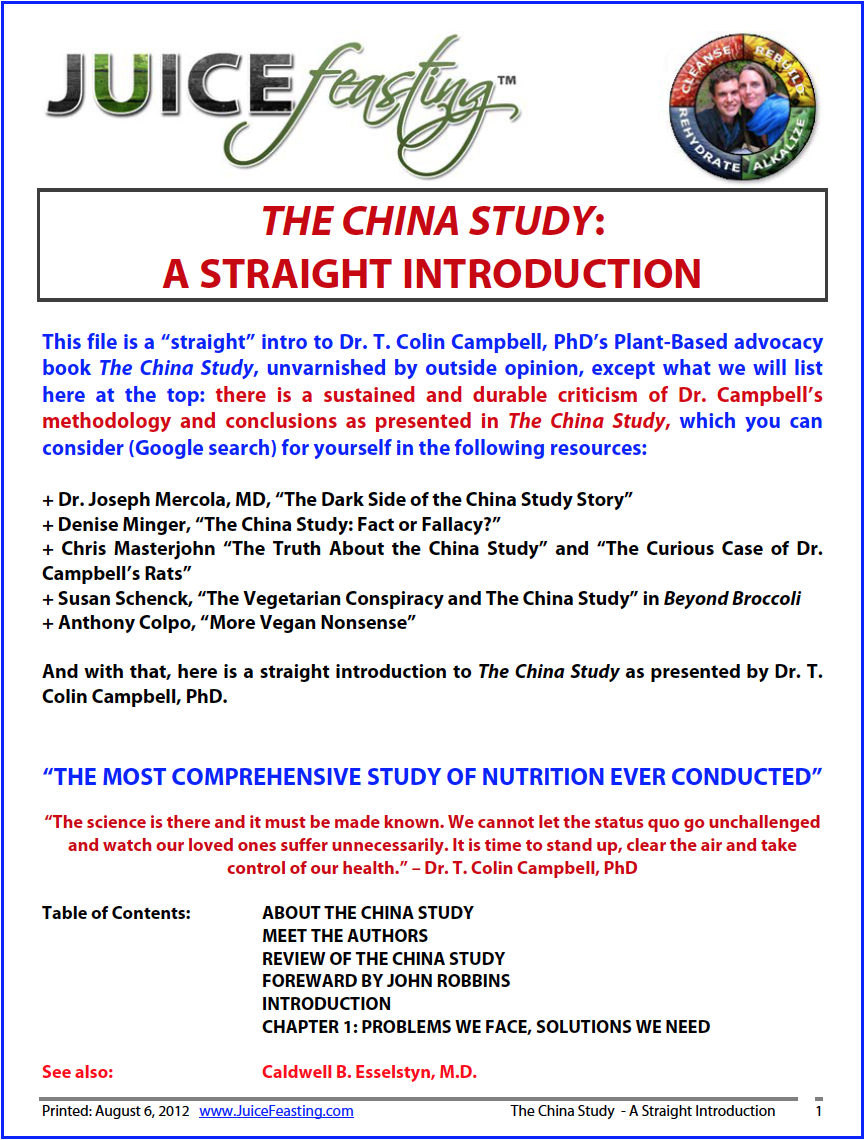 "the china study : a straight introduction - This file is a ""straight"" intro to Dr. T. Colin Campbell, PhD's Plant-Based advocacy book The China Study, unvarnished by outside opinion. The sustained and durable criticism of Dr. Campbell's methodology and conclusions as presented in The China Study, you can consider for yourself in the files that follow below."
