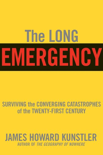 """the long emergency - By James Howard KuntslerA controversial hit that sparked debate among businessmen, environmentalists, and bloggers, The Long Emergency by James Howard Kunstler is an eye-opening look at the unprecedented challenges we face in the years ahead, as oil runs out and the global systems built on it are forced to change radically.""""What sets The Long Emergency apart…is its comprehensive sweep—its powerful integration of science, technology, economics, finance, international politics and social change, along with a fascinating attempt to peer into a chaotic future. Kunstler is such a compelling and sometimes eloquent writer that the book is hard to put down."""" –American Scientist"""