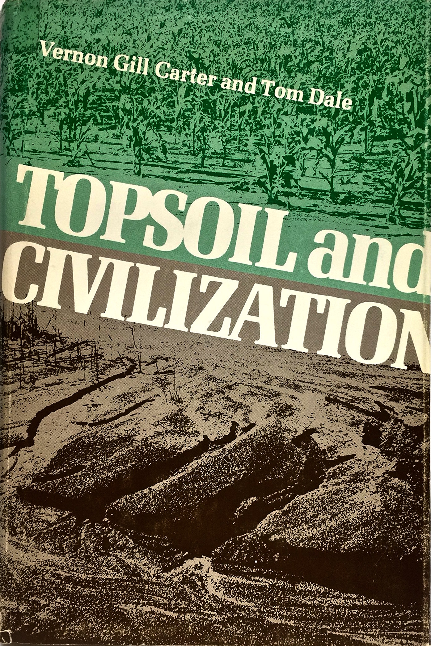 topsoil and civilization - By Vernon Gill Carter and Tom DaleThis classic survey of world history should never have been allowed to fall out of print. It demonstrates how every civilization from Mesopotamia to Rome has destroyed its agricultural resource base and thus destroyed itself. The book also looks at modern-day Europe and the United States with considerable uncertainty about the sustainability of our own system.