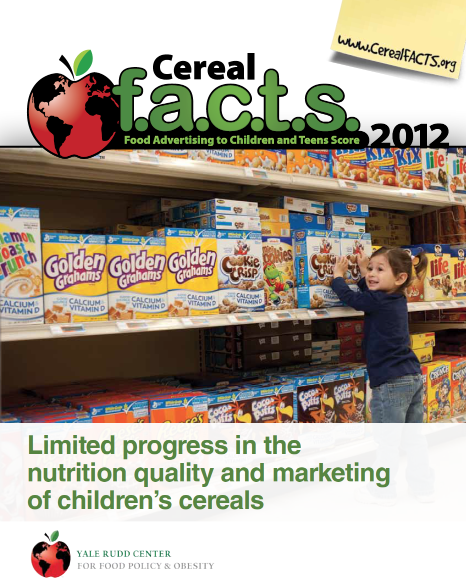 Cereal Facts Report - Extensive marketing to children for foods of poor nutritional quality has been identified as a contributor to the obesity crisis. The food industry has responded, through the Children's Food and Beverage Advertising Initiative (CFBAI) sponsored by the Council of Better Business Bureaus, with pledges by most of the largest food marketers to reduce unhealthy marketing to children. The question raised by health advocates is whether self-regulatory actions such as these do in fact reduce the harm associated with unhealthy food marketing to children. Cereal FACTS addresses that question. CONCLUSION: We found that cereal companies are in full compliance with their self-defined CFBAI pledges to reduce unhealthy marketing to children. And yet, we also found that that the amount of cereal marketing to children and the nutrition quality of children's cereals remain at unacceptable levels and have not objectively or meaningfully improved.