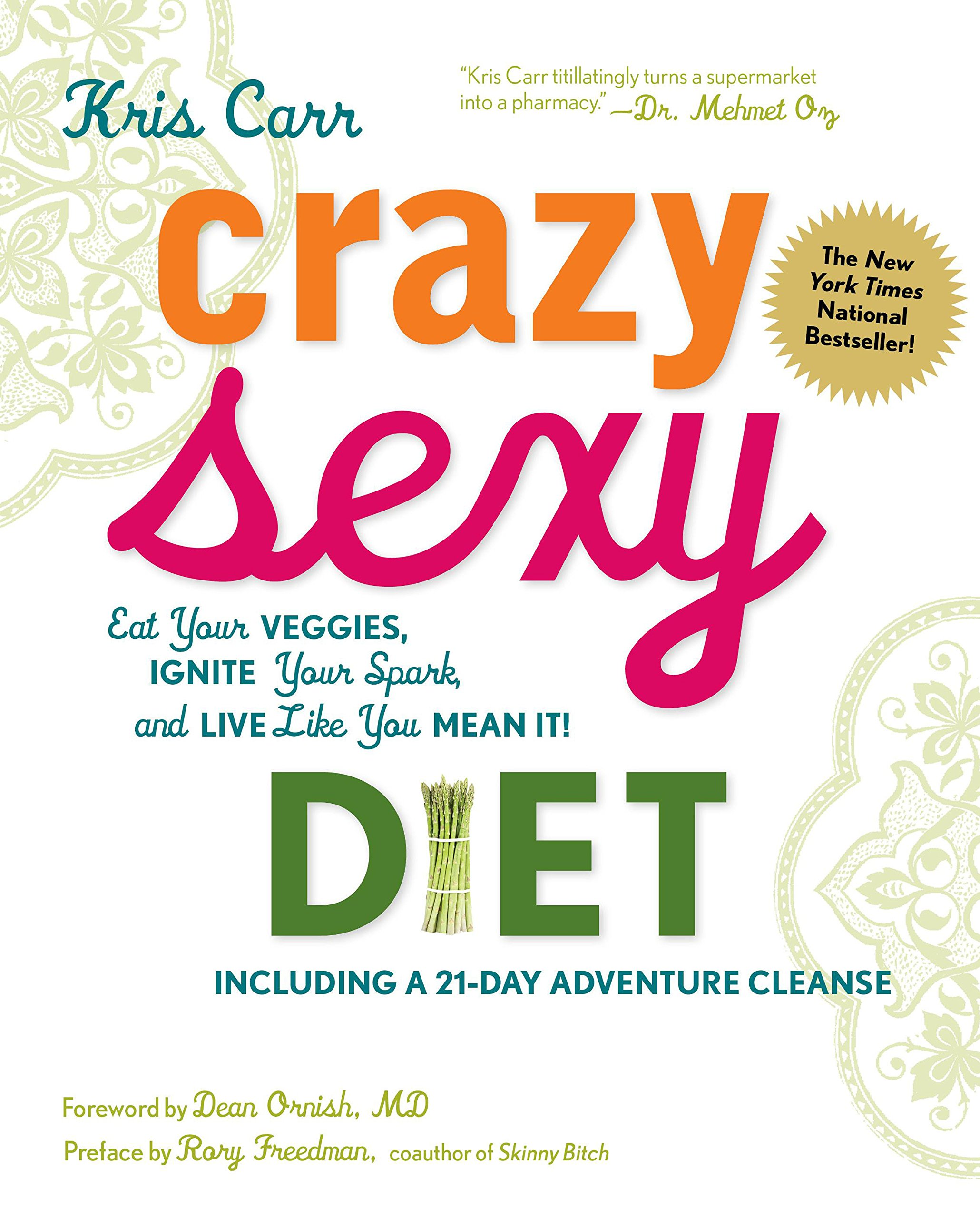 crazy sexy diet: eat your veggies, ignite your spark, and live like you mean it! - By Kris CarrThe New York Times bestseller, now in paperback! Kris Carr, author of the best-selling Crazy Sexy Cancer Tips and Crazy Sexy Cancer Survivor, takes on the crazy sexy subject of what and how we eat, drink, and think.Infused with Carr's signature sass, wit and advice-from-the-trenches style, Crazy Sexy Diet is a beautifully illustrated resource that puts you on the fast track to vibrant health, happiness and a great ass! Along with help from her posse of experts, she lays out the fundamentals of her Crazy Sexy Diet: an anti-inflammatory, vegetarian program that emphasizes balancing the pH of the body with lush whole and raw foods, nourishing organic green drinks, and scrumptious smoothies. Plus, she shares the steps of her own twenty-one-day cleanse, and simple but delectable sample recipes. Carr empowers readers to move from a state of constant bodily damage control to one of renewal and repair, making this a must-have for anyone who seeks to be a confident and sexy wellness warrior.