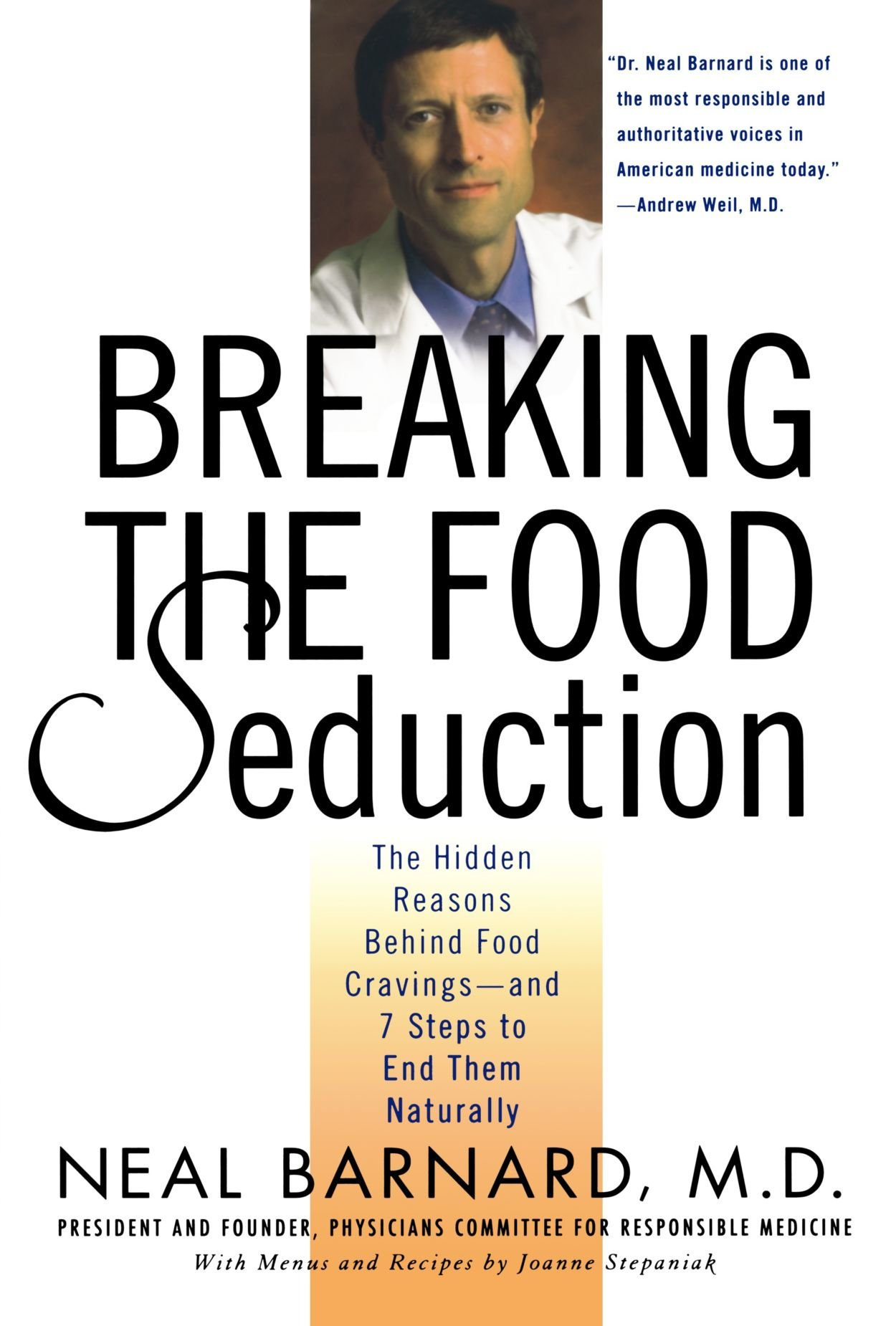 "breaking the food seduction: the hidden reasons behind food cravings- and 7 steps to end them naturally - By Dr. Neal Barnard, MDWhy is it so hard to resist the temptation of chocolate? Because chocolate triggers the release of natural opiates in the brain. It's a drug ""strong enough to keep us coming back for more,"" according to nutritional researcher Neal Barnard, M.D., president and founder of the Physician's Committee for Responsible Medicine. Cheese also releases mild opiates during digestion–no wonder we crave it. In Breaking the Food Seduction, Barnard helps you understand and overcome your food cravings. He explains which foods ""hook"" us the most and why, and what to do to break free when you want to decrease the calories and fat that accompany these seductive foods. Cheese, for example, is about 70 percent saturated fat and has more cholesterol, ounce for ounce, than a steak.Barnard offers seven steps to breaking your food cravings, devoting a chapter to each one, with anecdotes and plenty of clear, sound, practical tips. Then he presents guidelines for healthy eating using ""the New Four Food Groups""–vegetables, fruits, legumes, and whole grains–with a three-week menu plan and 113 healthful, vegan recipes. Highly recommended for people who want to understand their food cravings and finally get rid of them. –Joan Price –This text refers to an out of print or unavailable edition of this title."