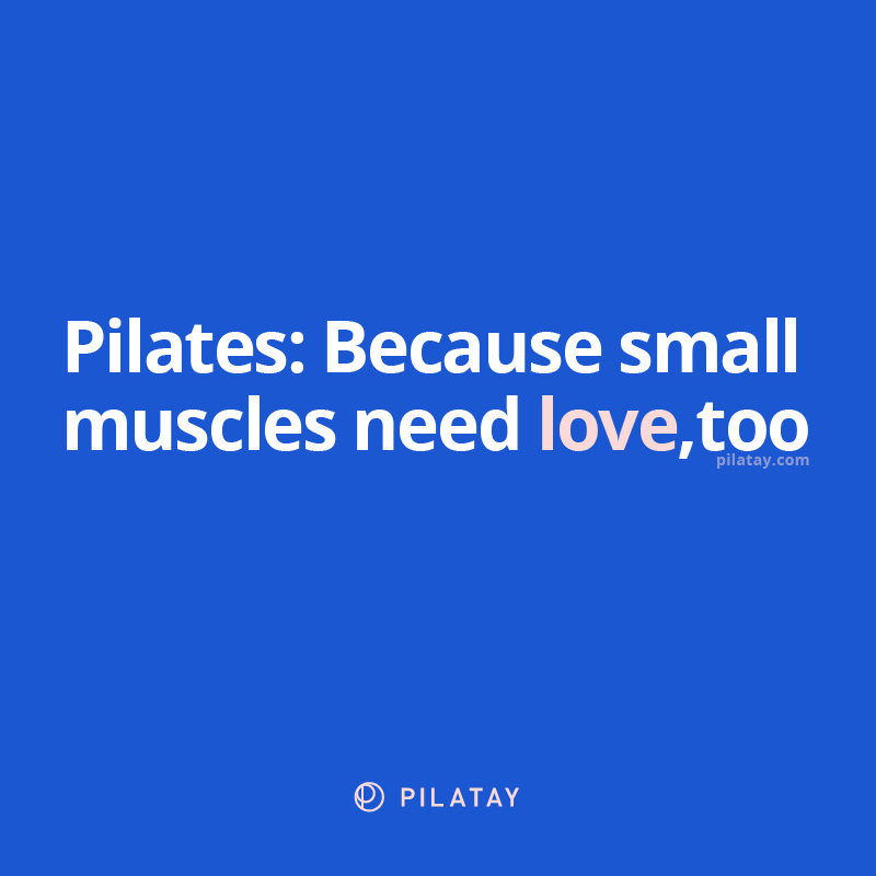 Pilatay - Pilates Because Small Muscles Need Love Too