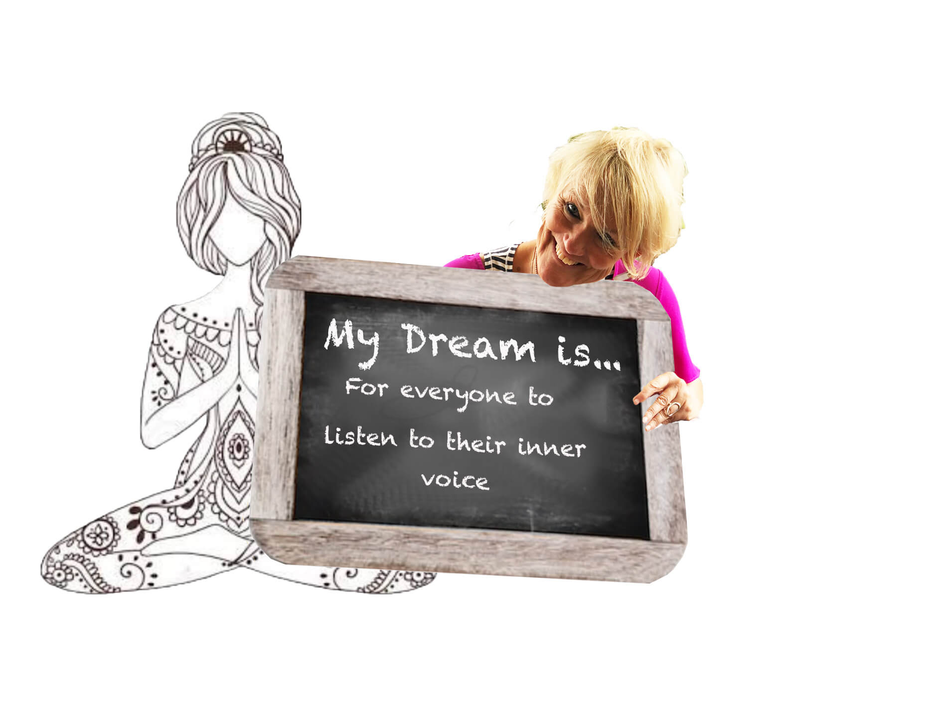 My Dream is for everyone to listen to their inner voice