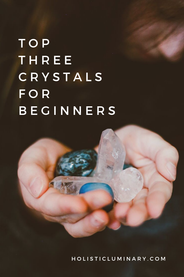 top 3 crystals for beginners.jpg