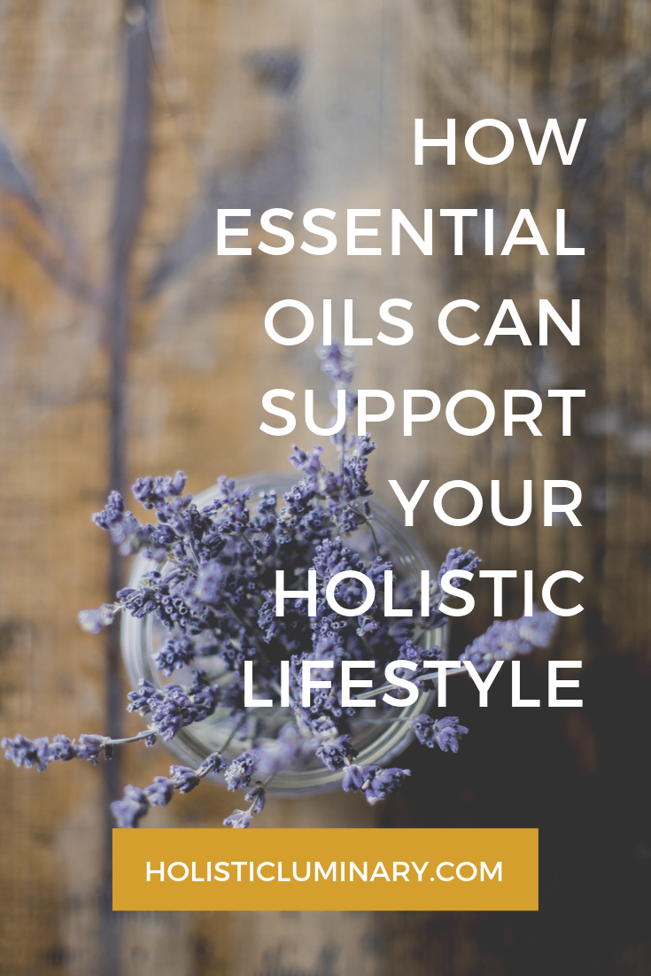 How essential oils can support your holistic lifestyle