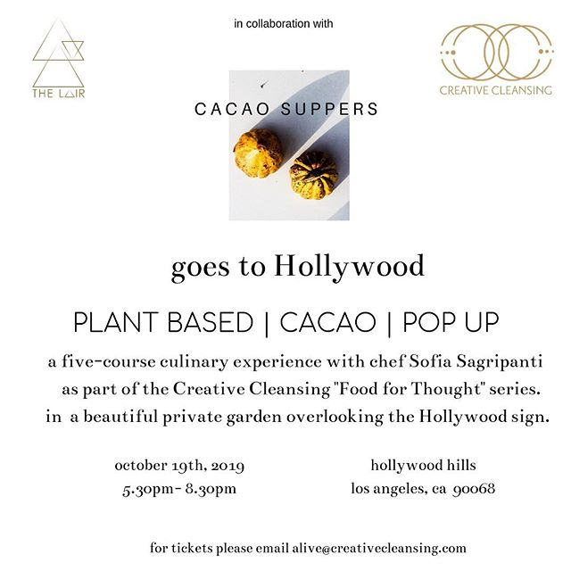 """We are delighted to be hosting the first of our """"Food for Thought"""" supper series with @cacaosuppers and @veganchocolategal  Expect a 5 course cacao based vegan dinner, under the stars overlooking the Hollywood sign ✨🍫 RSVP: alive@creativecleansing.com"""
