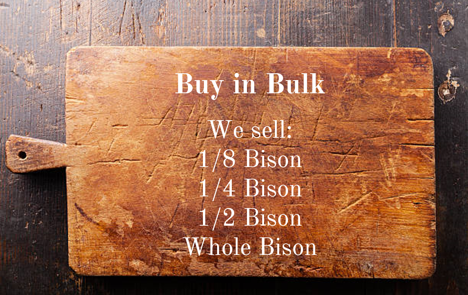 Click on the cutting board to view all our bulk bison options, quantity, costs and other information.