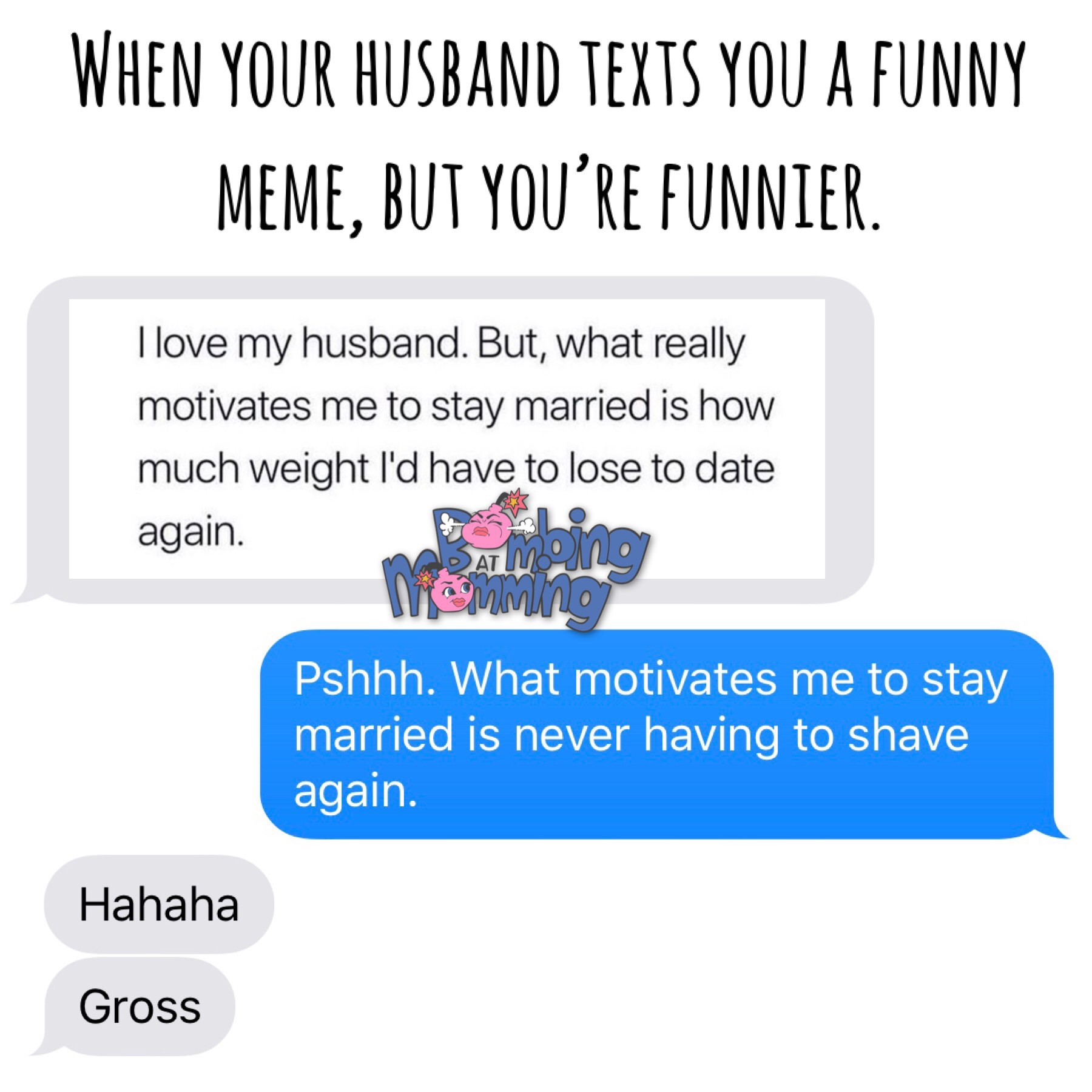 MARRIAGE MEMES-- Bombing at Momming