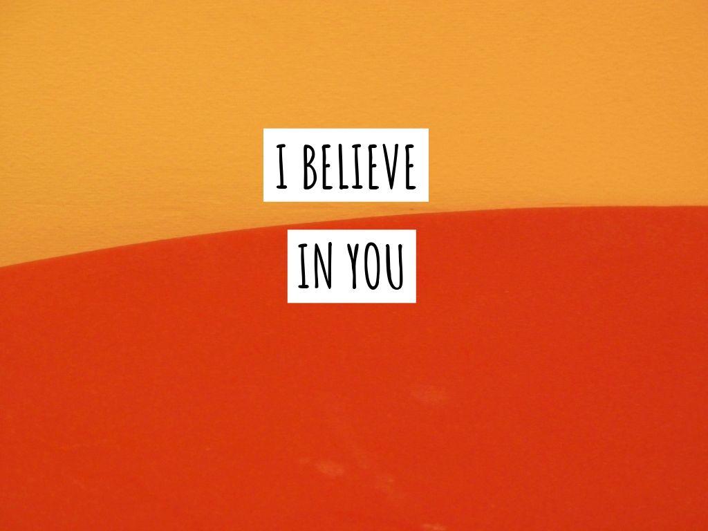 I BELIEVE IN YOU (2).jpg