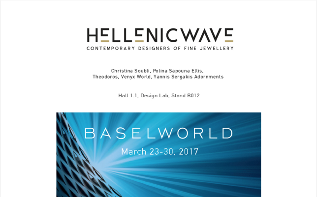 Hellenic Wave getting all ready for Baselworld, 2017 - H.W. participates once more and showcase its Designers' individual creative voices united at Design Lab, B012, a hub of Greek talent and craftmanship.