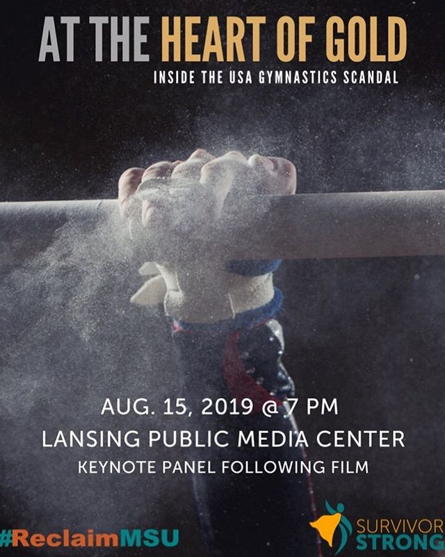 "We invite you to join @reclaimmsu and @survivorstrongorg for a free community showing of @globalsportsd and #sidewinderfilms ""At the Heart of Gold: Inside the USA Gymnastics Scandal"", Aug. 15 (7 pm) at the Lansing Public Media Center. Link to reserve tickets can be found in bio.  #attheheartofgold #attheheartofgoldinsidetheusagymnasticsscandal #survivor #sistersurvivors #hbodoc #hbodocumentaryfilms #metoo #lansingmichigan #reclaimmsu #msu"