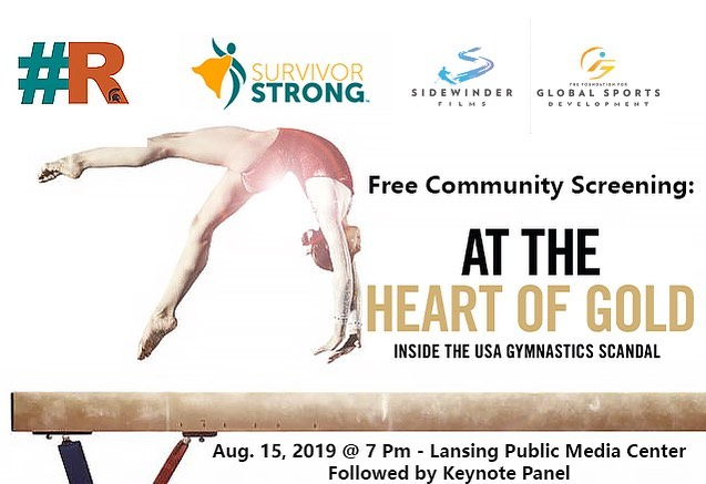Reserve your tickets for a free community screening/keynote panel discussion of AT THE HEART OF GOLD: INSIDE THE USA GYMNASTICS SCANDAL, sponsored by @survivorstrongorg & @reclaimmsu. August 15, 2019 (7 PM) / @ Lansing Public Media Center.  Link for tickets in bio.