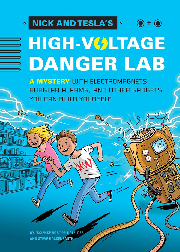 Nick and Tesla's High-Voltage Danger Lab  (Nick and Tesla #1)
