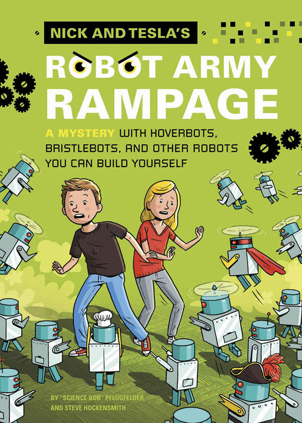 Nick and Tesla's Robot Army Rampage  (Nick and Tesla #2)