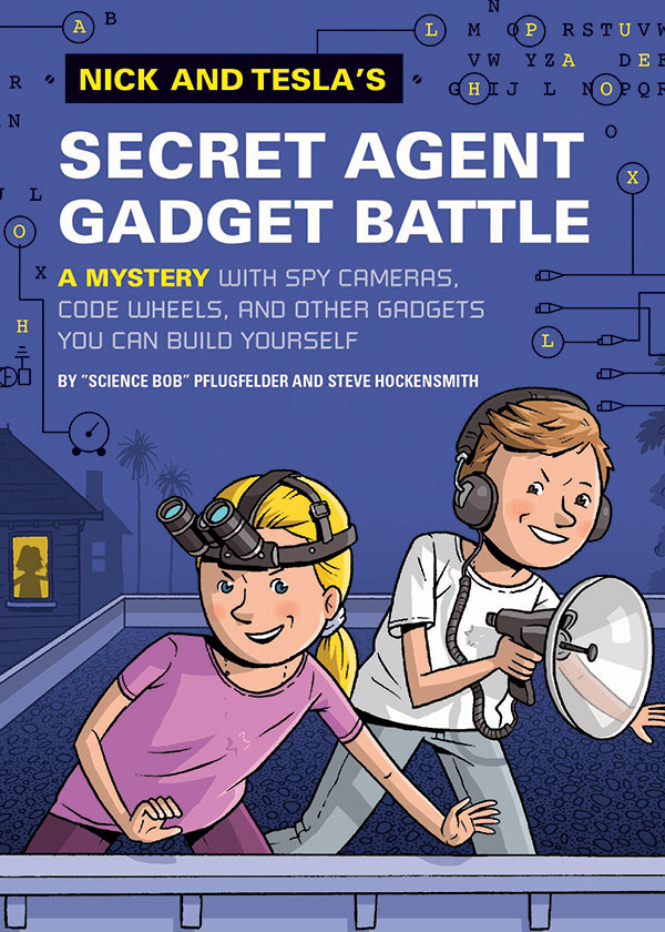 Nick and Tesla's Secret Agent Gadget Battle  (Nick and Tesla #3)