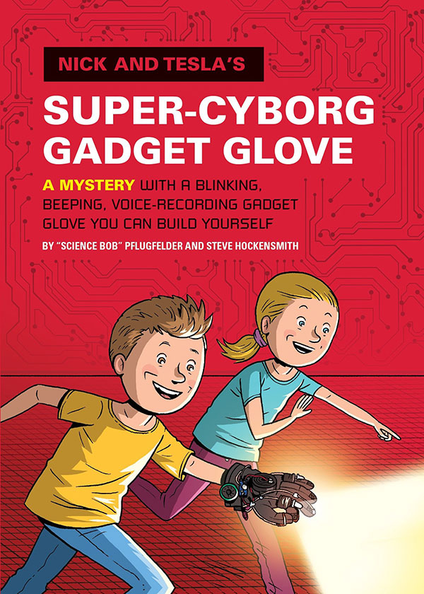 Nick and Tesla's Super-Cyborg Gadget Glove  (Nick and Tesla #4)