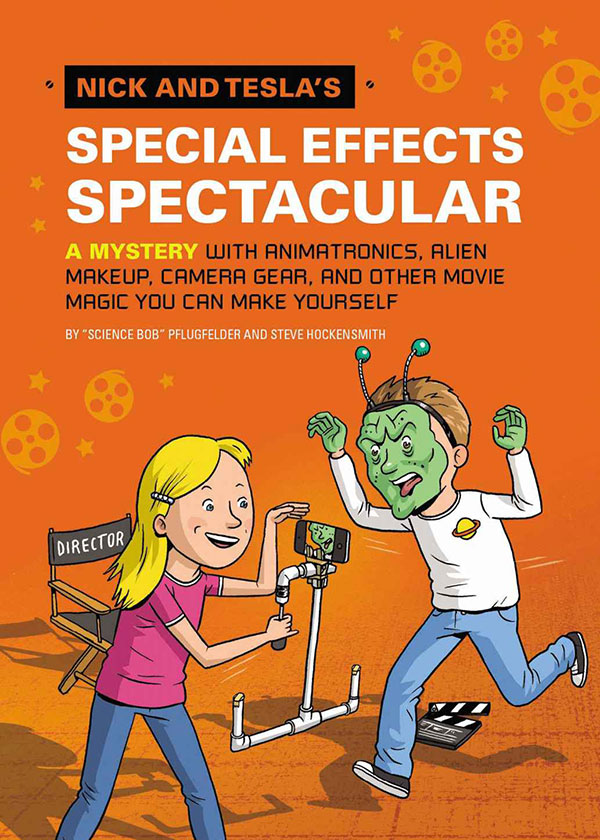 Nick and Tesla's Special Effects Spectacular  (Nick and Tesla #5)