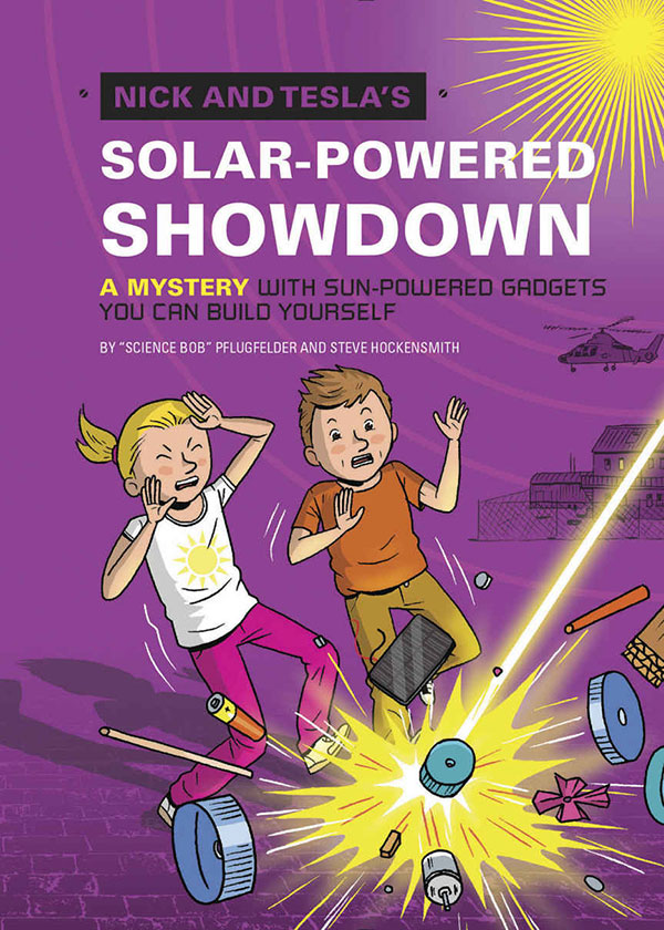 Nick and Tesla's Solar-Powered Showdown  (Nick and Tesla #6)