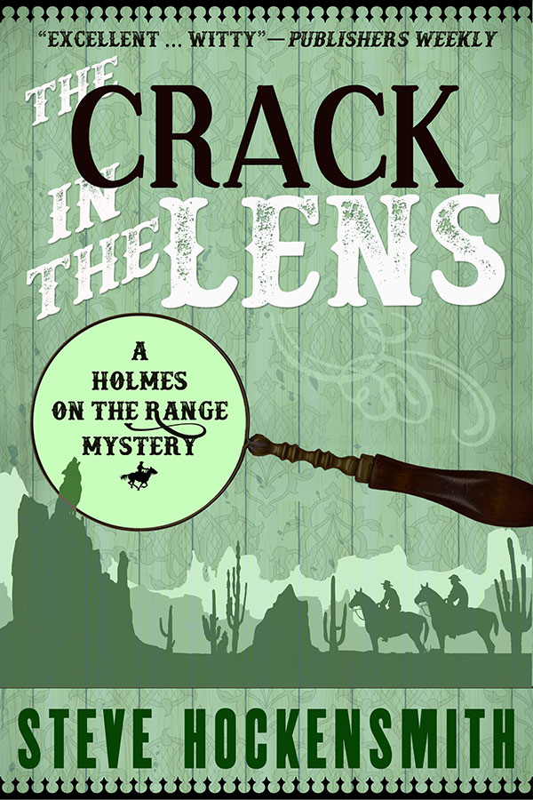 The Crack in the Lens  (Holmes on the Range #4)
