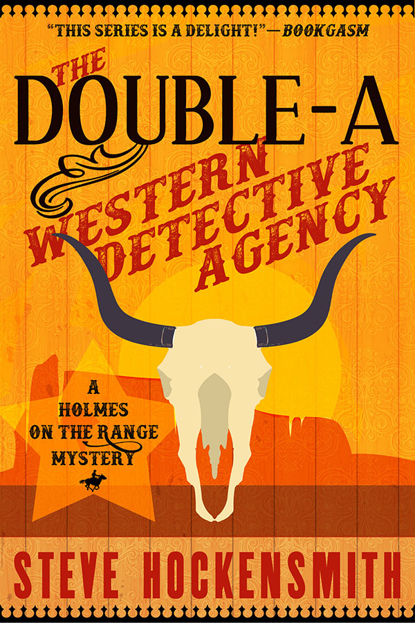 "Steve's Latest - The ""Holmes on the Range"" gang is back in another Wild West mystery!"