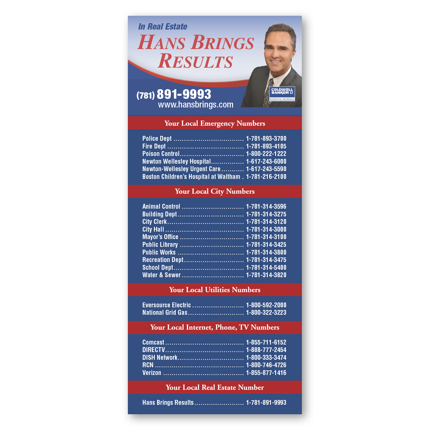 "• SCH14 Stock Magnet, 3.5"" x 8"", .020 thickness  • 10,000 piece order for Coldwell Banker agent to use as a leave behind at open houses for potential buyers."