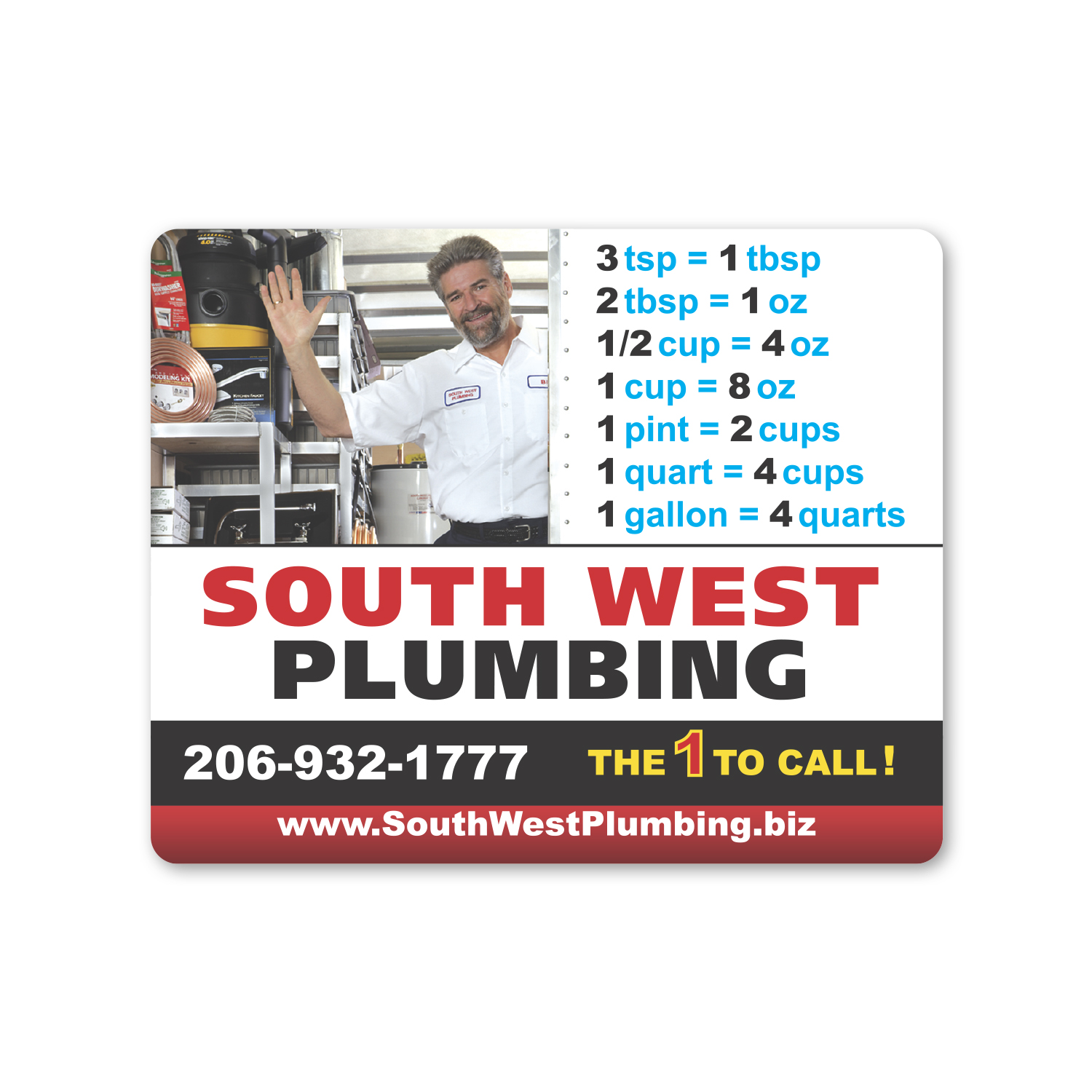 "• CF11C Custom Magnet, 2.906"" x 3.625"", .055 thickness  • 120,000 conversion chart magnets that South West Plumbing has repeated 15 times since 2013."