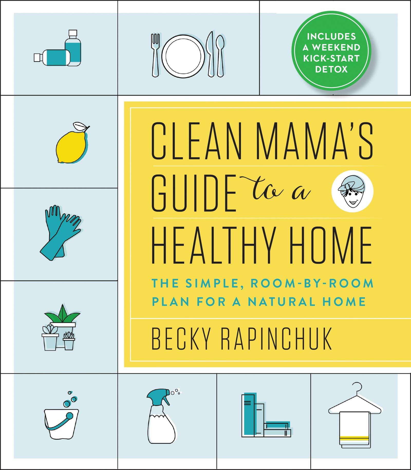 Clean Mama's Guide to a Healthy Home, by Becky Rapinchuk