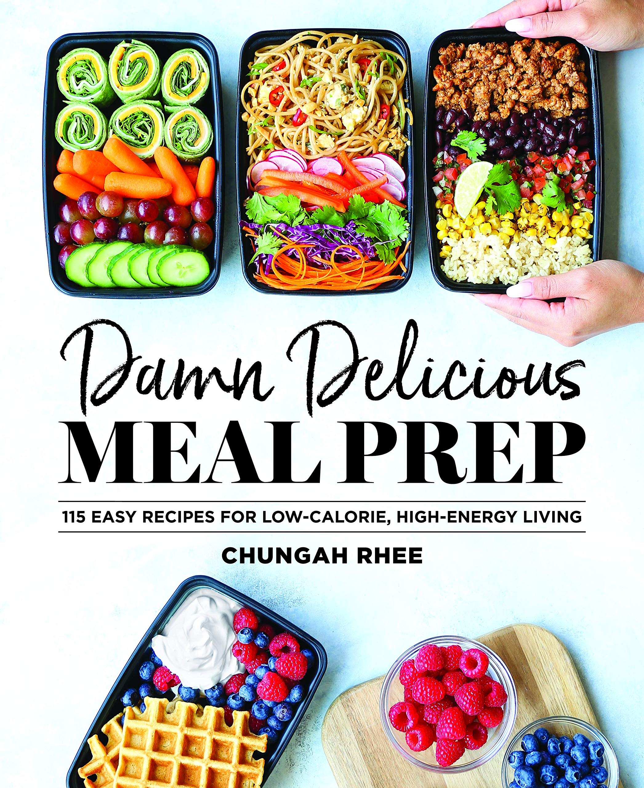 Damn Delicious Meal Prep, by Chungah Rhee