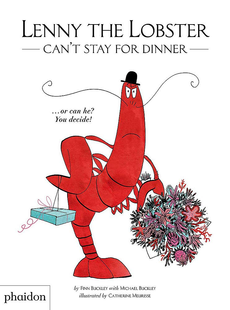 Lenny the Lobster Can't Stay for Dinner, by Michael Buckley and Finn Buckley