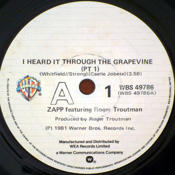 "Zapp Featuring Roger Troutman ‎– I Heard It Through The Grapevine   Label: Warner Bros. Records ‎– WBS 49786  Format: Vinyl, 7"", 45 RPM, Single  Country: New Zealand  Released: 1981  Genre: Electronic, Funk / Soul  Style: P.Funk, Electro"