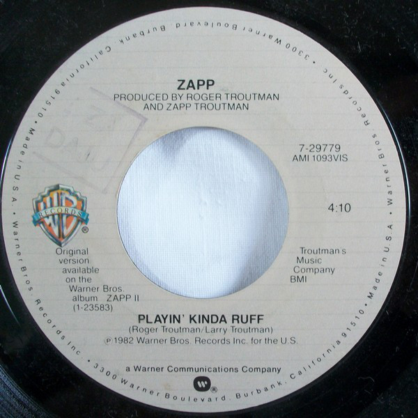 Zapp ‎– Playin' Kinda Ruff / Do You Really Want An Answer?   Genre: Funk / Soul  Year: 1982