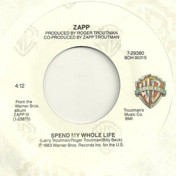 Zapp ‎– Spend My Whole Life / Play Some Blues   Genre: Funk / Soul  Style: Funk  Year: 1983